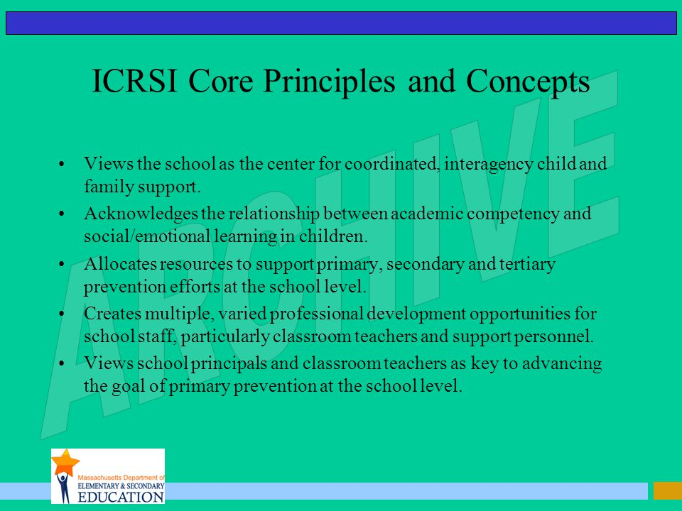 ICRSI Core Principles and Concepts Views the school as the center for coordinated, interagency child and family support.