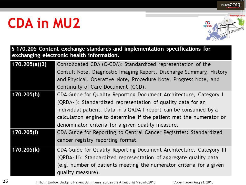26 CDA in MU2 Copenhagen Aug 21, 2013Trillium Bridge: Bridging Patient Summaries across the Atlantic @ Medinfo2013 § 170.205 Content exchange standard