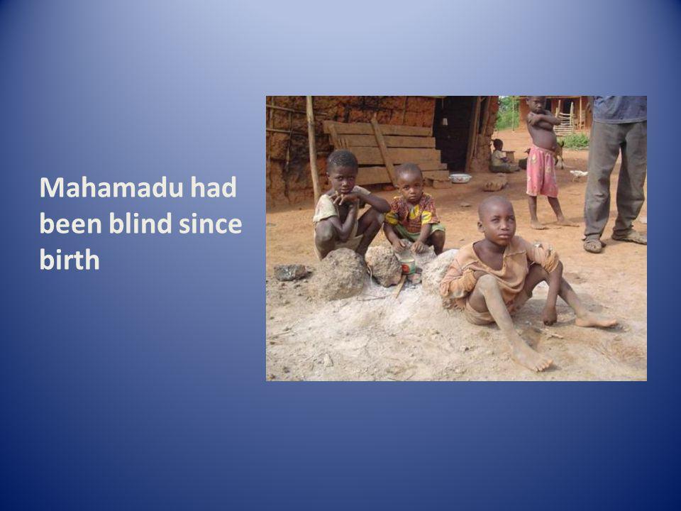 Mahamadu had been blind since birth
