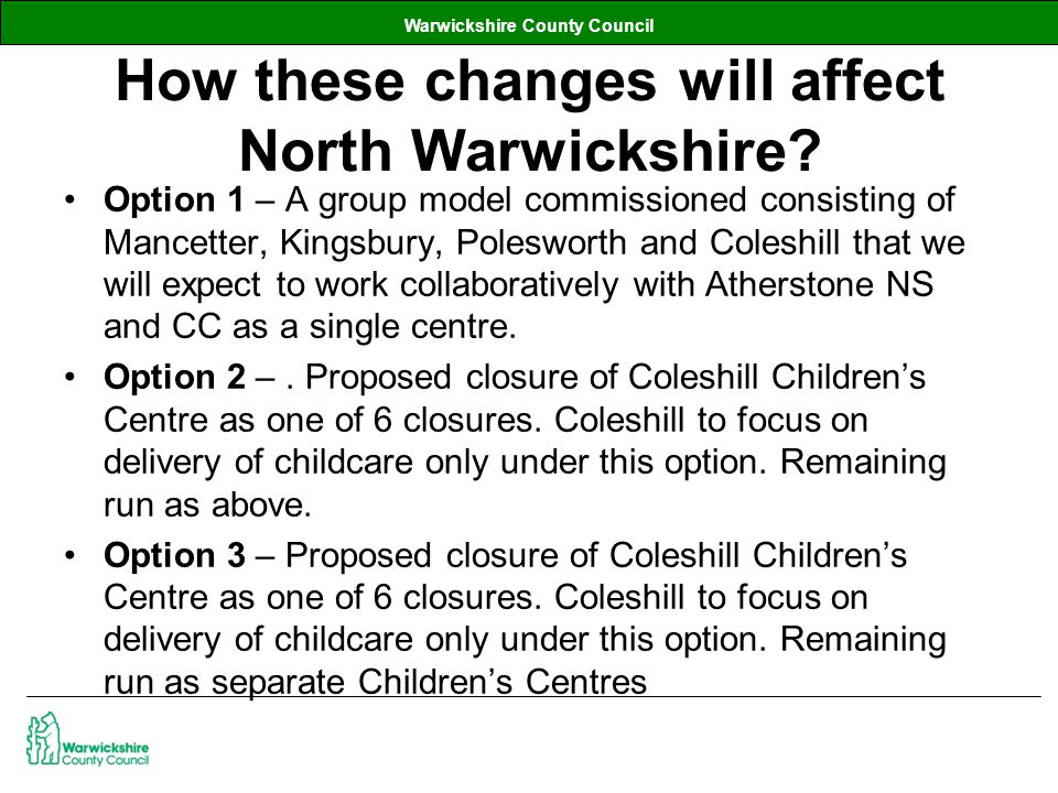 Warwickshire County Council How these changes will affect North Warwickshire.