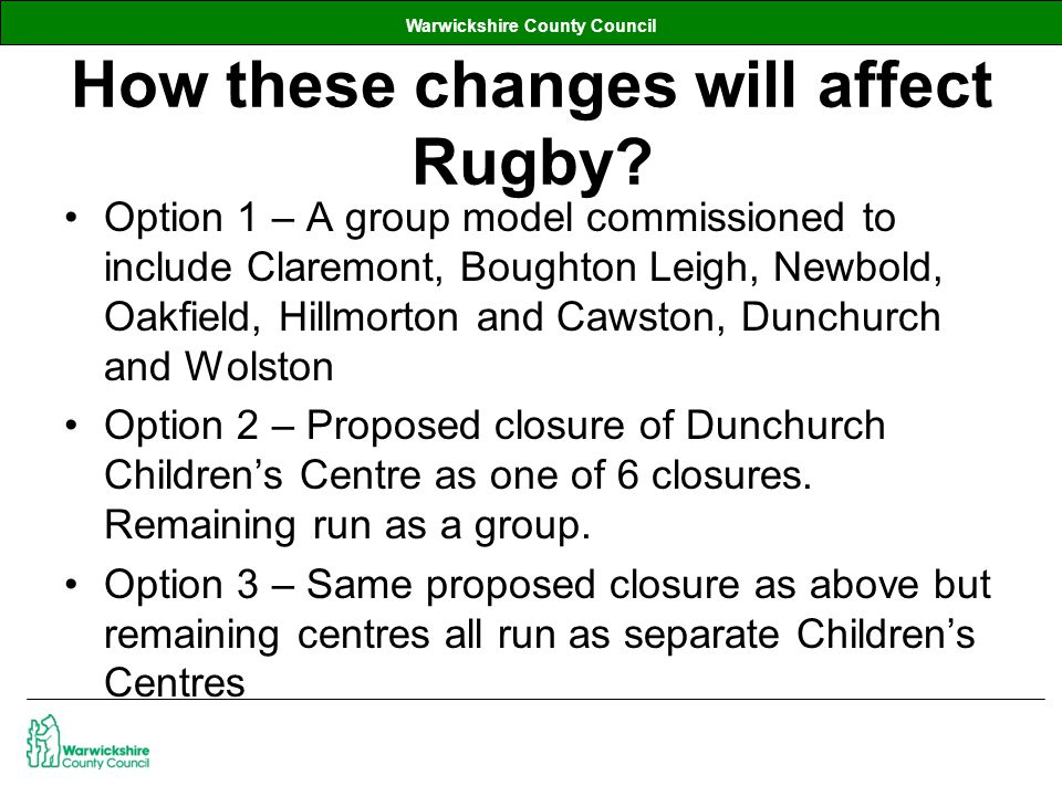 Warwickshire County Council How these changes will affect Rugby.