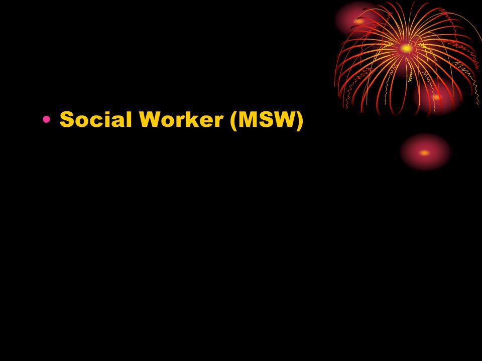 Social Worker (MSW)