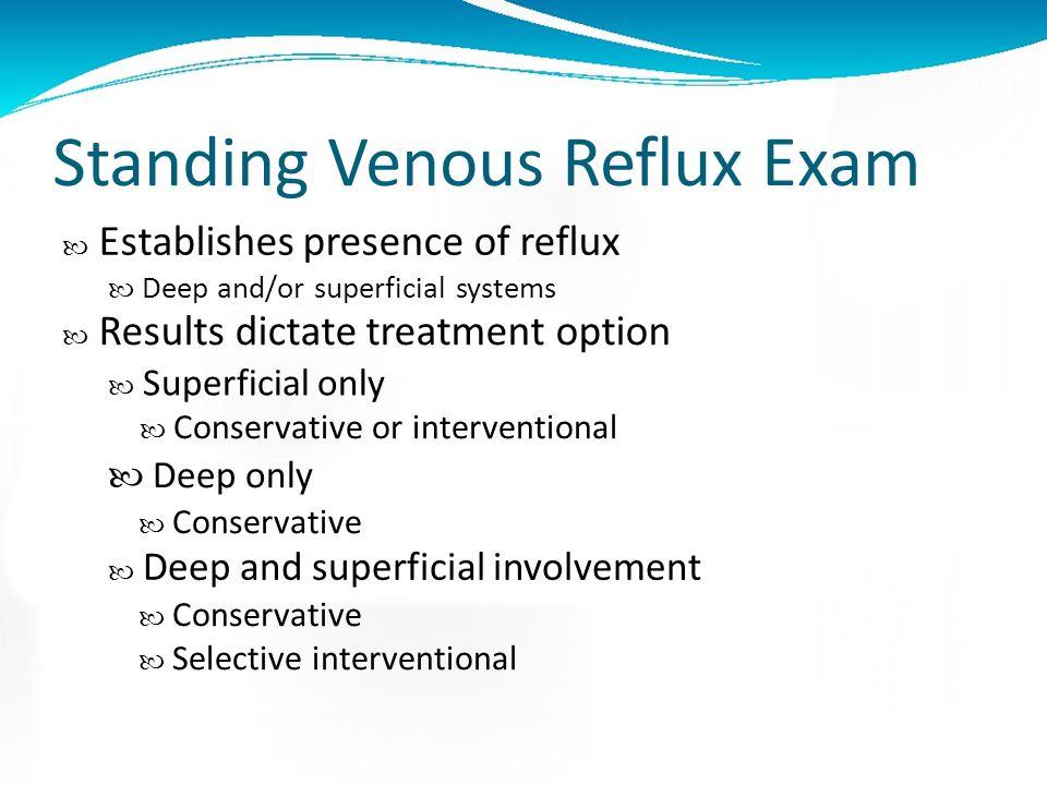 Standing venous reflux exam