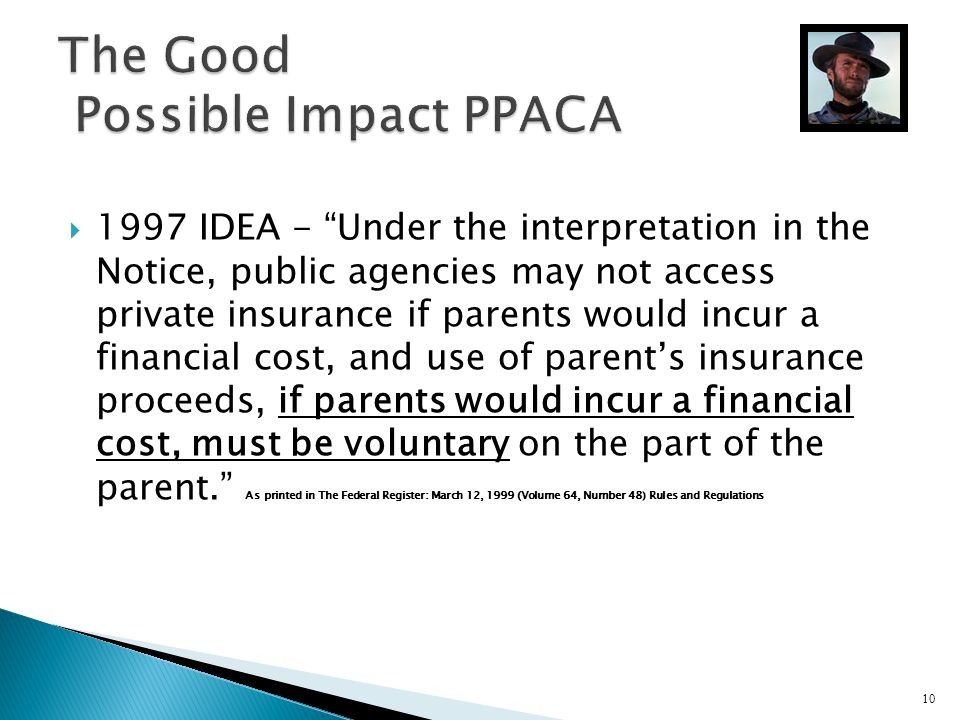 1997 IDEA - Under the interpretation in the Notice, public agencies may not access private insurance if parents would incur a financial cost, and use
