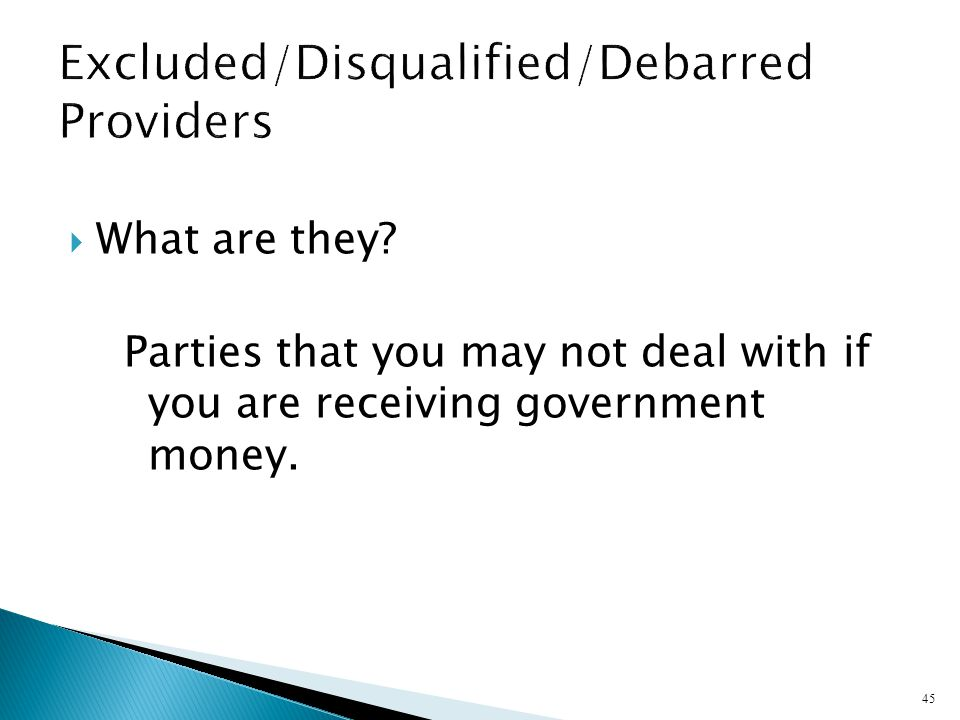 What are they? Parties that you may not deal with if you are receiving government money. 45
