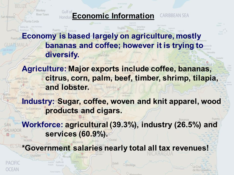 Economic Information Economy is based largely on agriculture, mostly bananas and coffee; however it is trying to diversify.