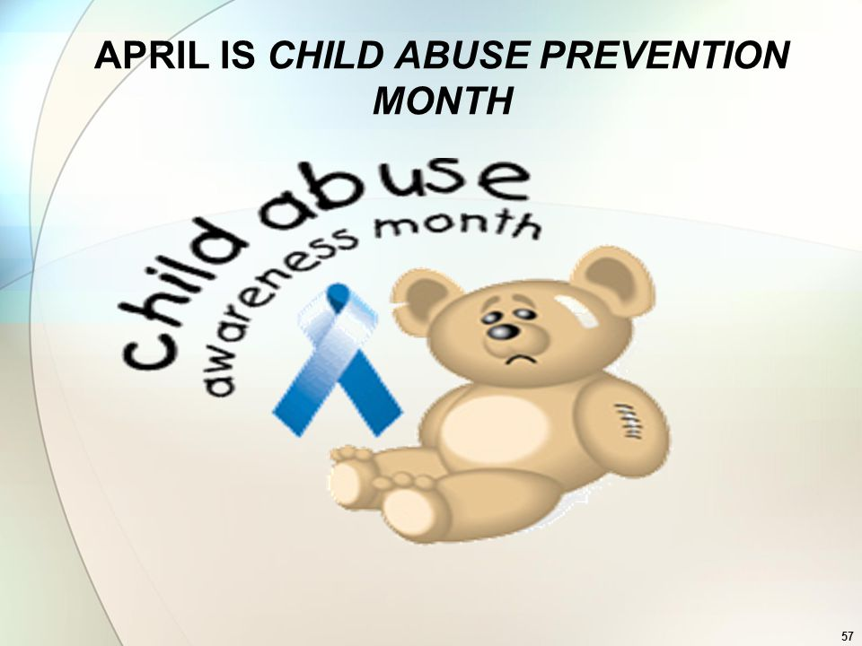 57 APRIL IS CHILD ABUSE PREVENTION MONTH