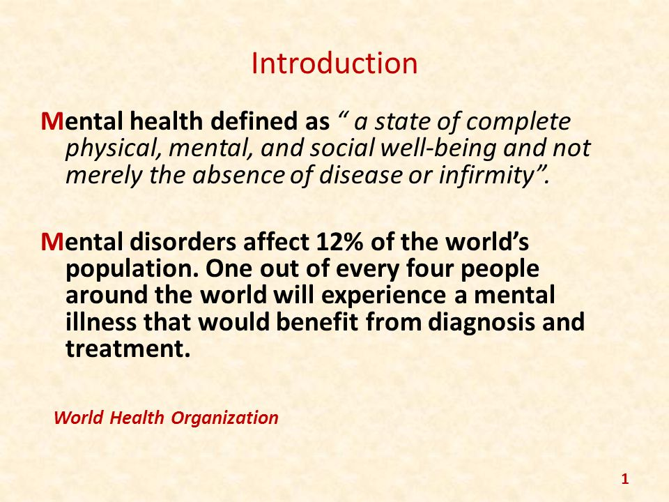 Introduction Mental health defined as a state of complete physical, mental, and social well-being and not merely the absence of disease or infirmity.