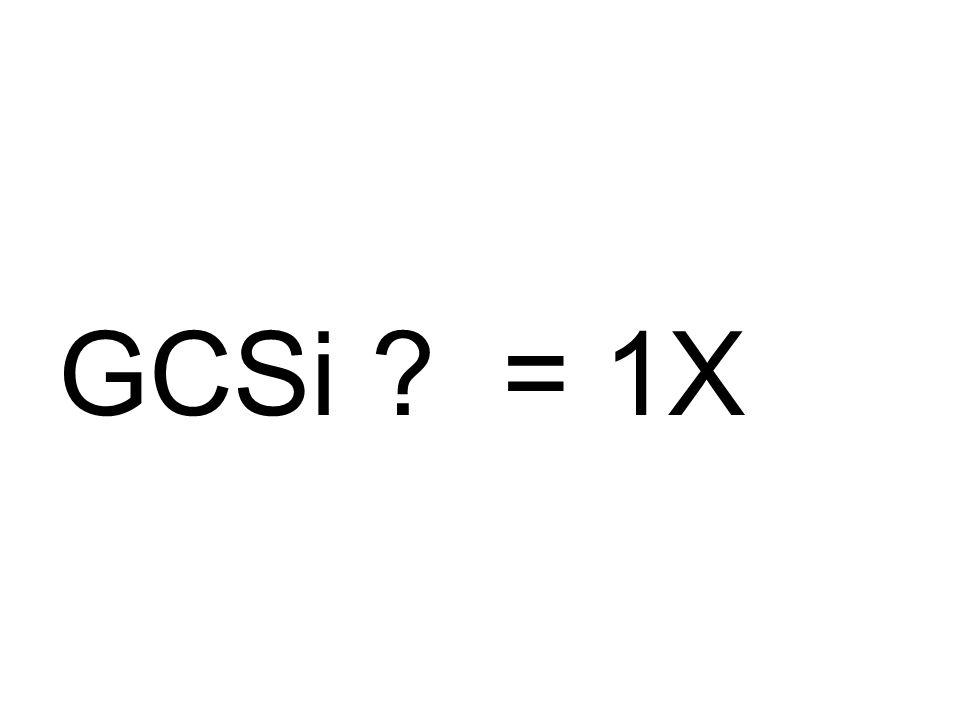 GCSi ? = 1X