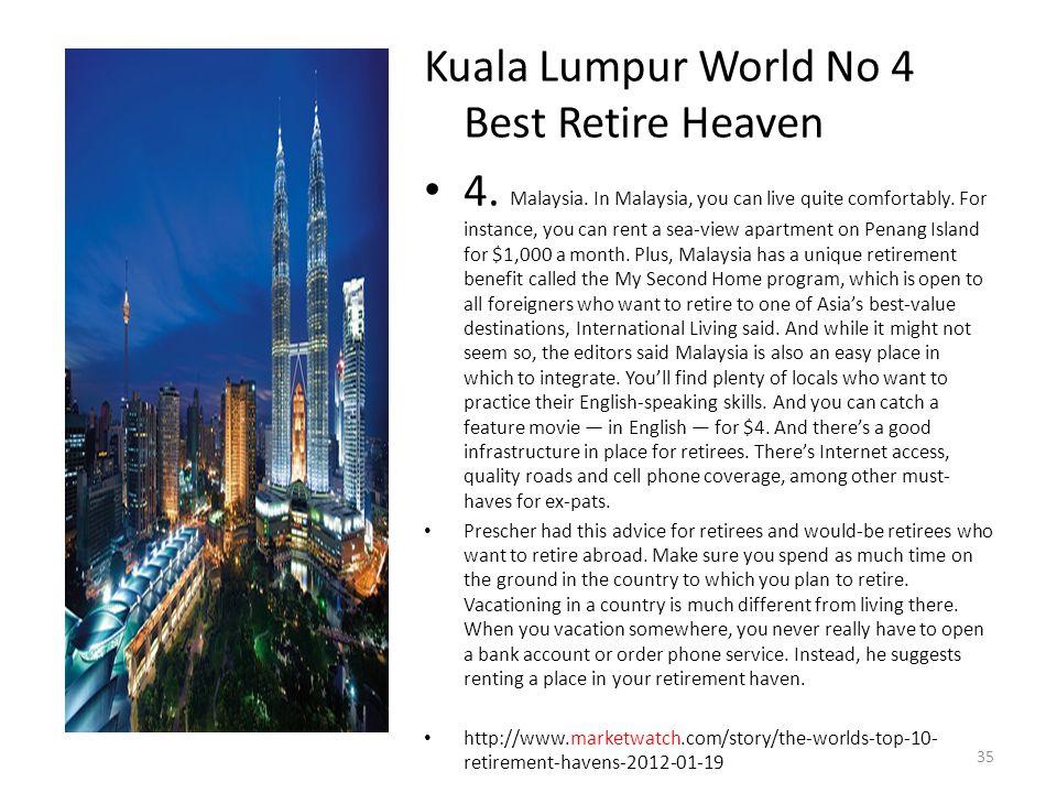 Kuala Lumpur World No 4 Best Retire Heaven 4.Malaysia.