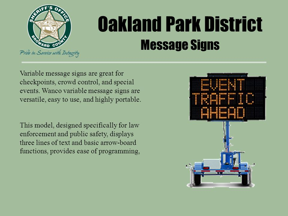 Oakland Park District Message Signs Variable message signs are great for checkpoints, crowd control, and special events.