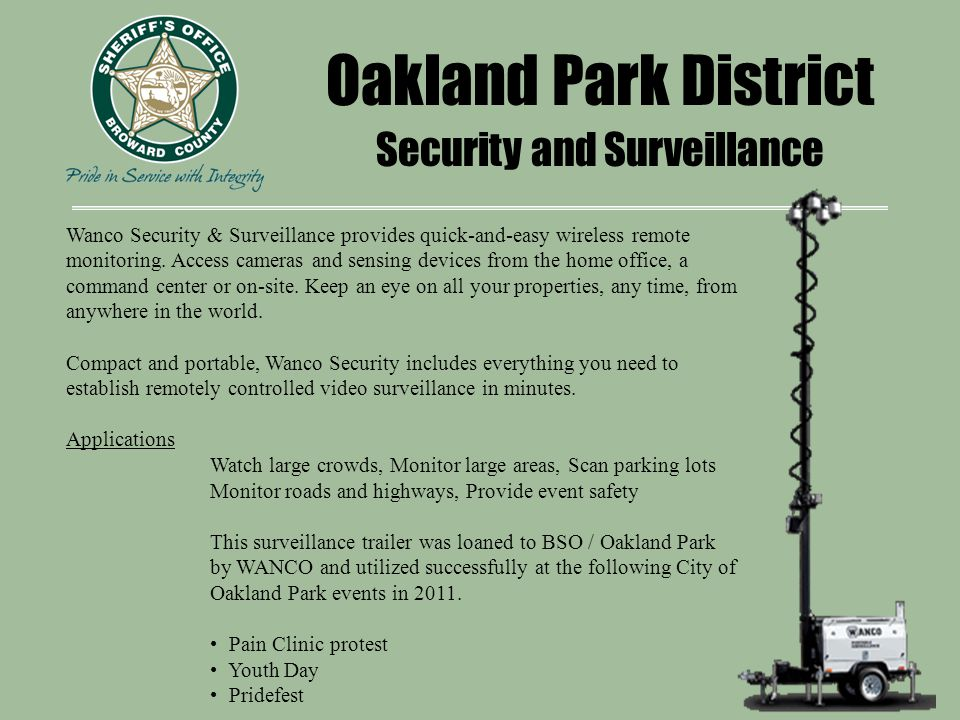 Oakland Park District Security and Surveillance Wanco Security & Surveillance provides quick-and-easy wireless remote monitoring.