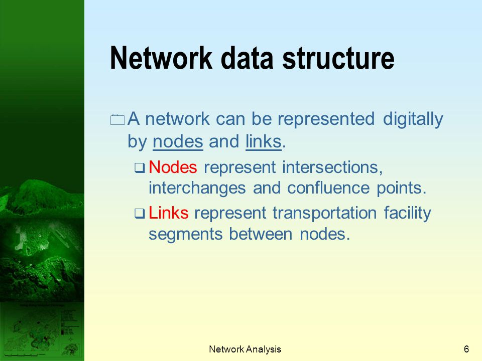 Network Analysis5 Questions that require use of network What is the best route from a location to a given destination? Where should I locate a service