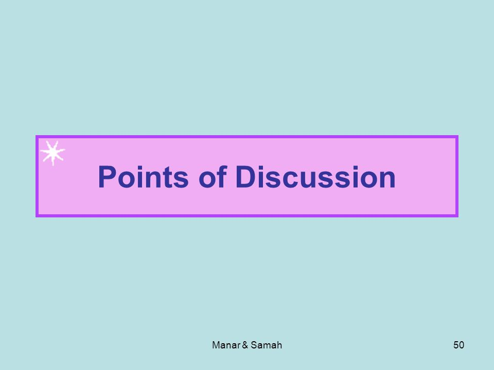 Manar & Samah50 Points of Discussion