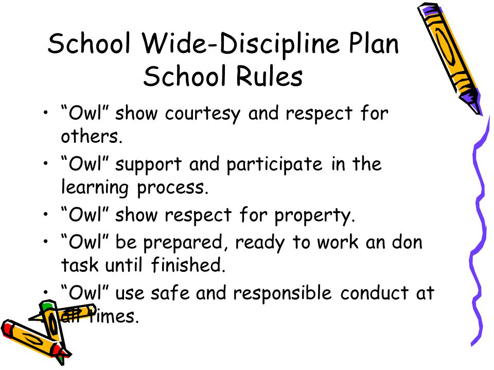 Owl show courtesy and respect for others. Owl support and participate in the learning process. Owl show respect for property. Owl be prepared, ready t