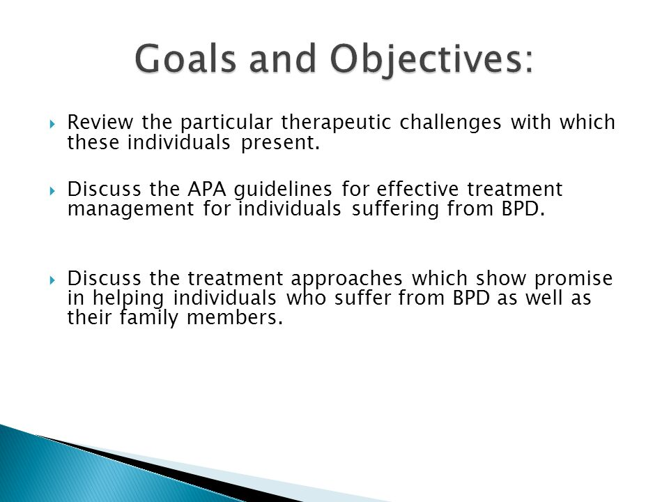 Review the particular therapeutic challenges with which these individuals present.