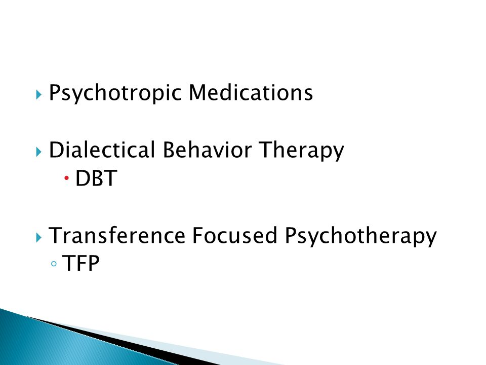 Psychotropic Medications Dialectical Behavior Therapy DBT Transference Focused Psychotherapy TFP