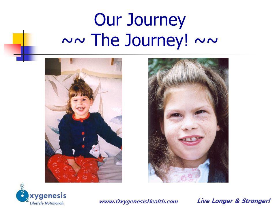 www.OxygenesisHealth.com Our Journey Hyperbaric Oxygen.
