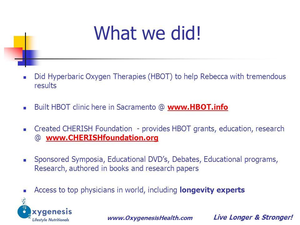 www.OxygenesisHealth.com Rebecca Thanks you! Live Longer & Stronger!