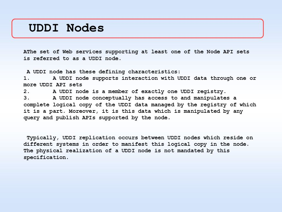 AThe set of Web services supporting at least one of the Node API sets is referred to as a UDDI node.