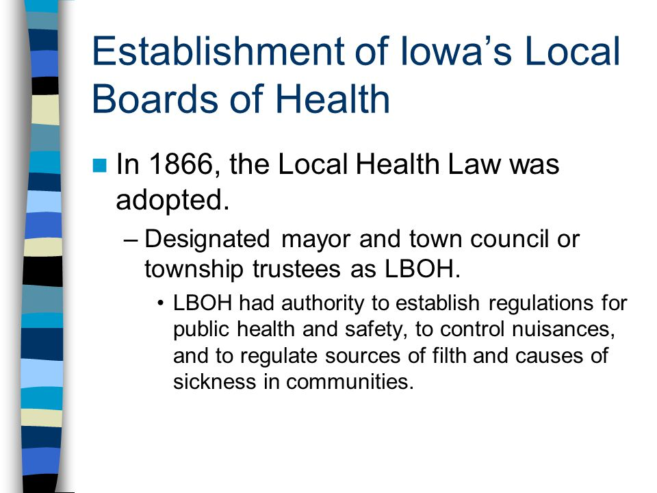 Establishment of Iowas Local Boards of Health In 1866, the Local Health Law was adopted.