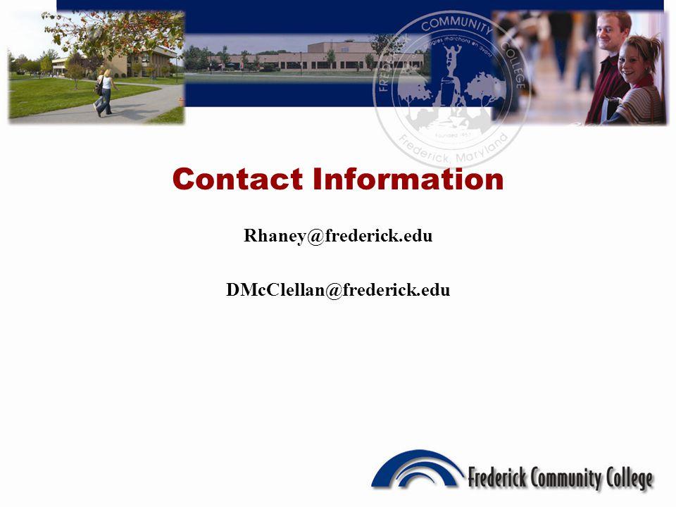 Contact Information Rhaney@frederick.edu DMcClellan@frederick.edu