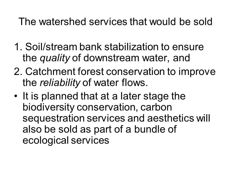 The watershed services that would be sold 1.
