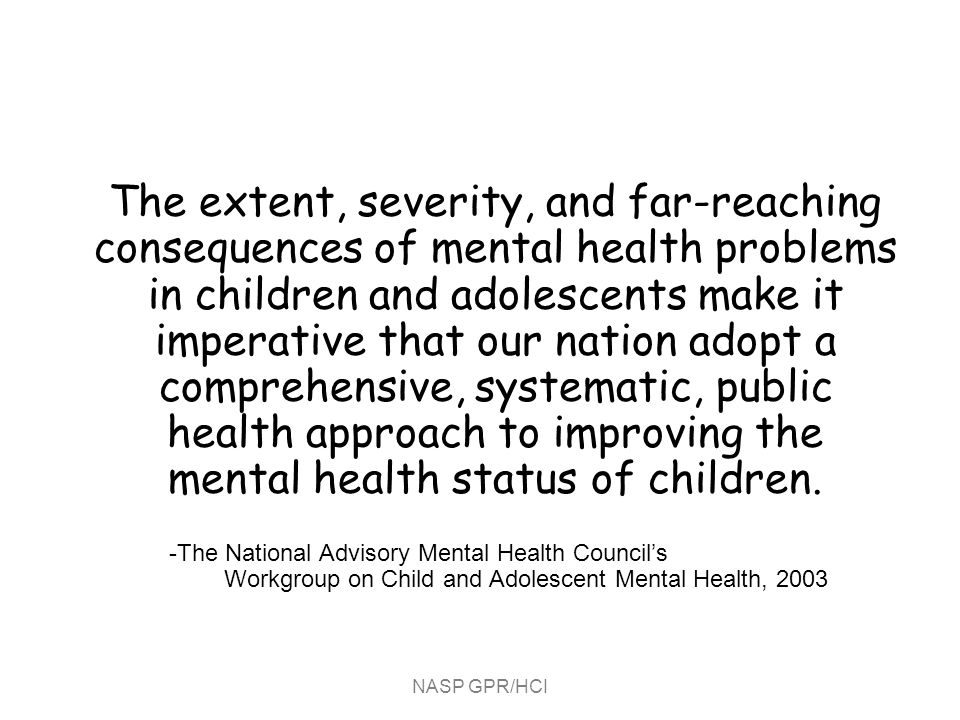 NASP GPR/HCI Mental health care should be part of a childs general health care.