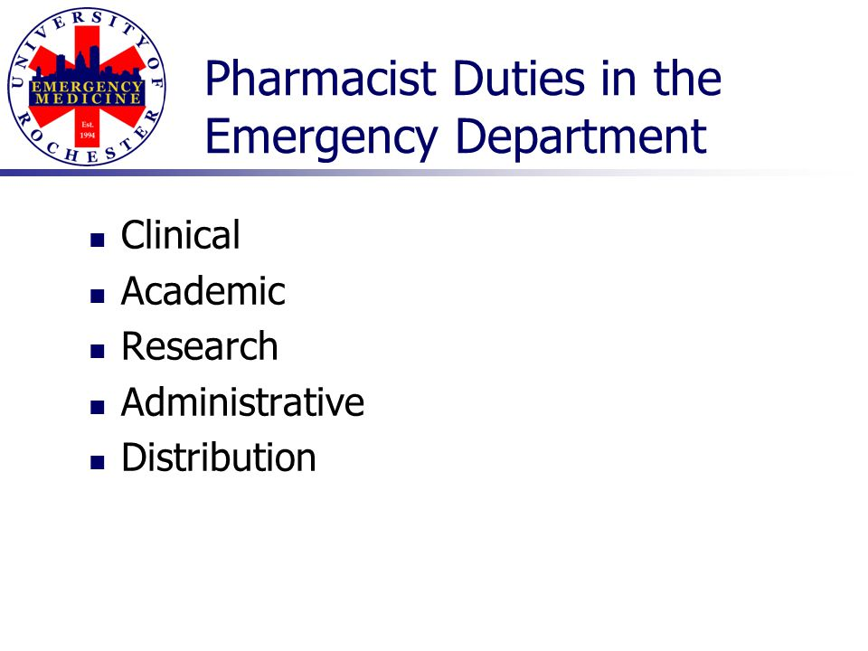 Pharmacist Duties in the Emergency Department Clinical Academic Research Administrative Distribution