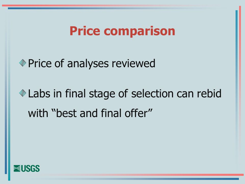 Price comparison Price of analyses reviewed Labs in final stage of selection can rebid with best and final offer