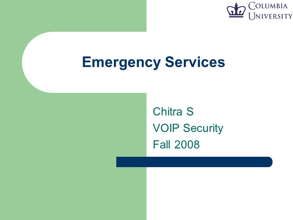 Emergency Services Chitra S VOIP Security Fall 2008