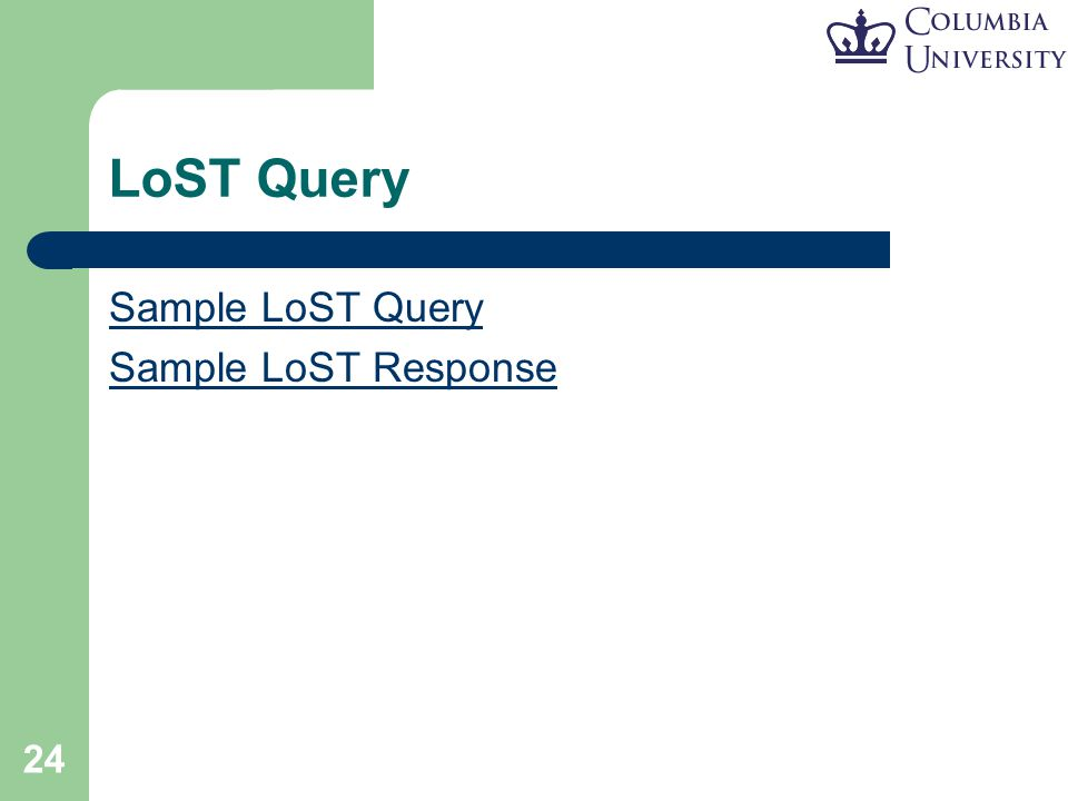 24 LoST Query Sample LoST Query Sample LoST Response