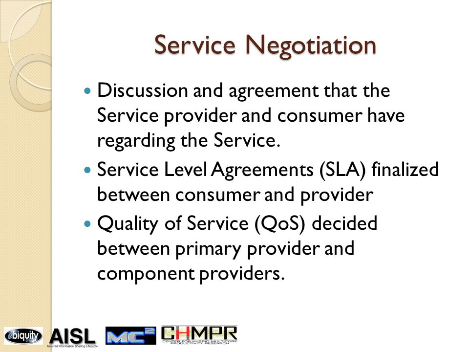 Service Negotiation Discussion and agreement that the Service provider and consumer have regarding the Service.