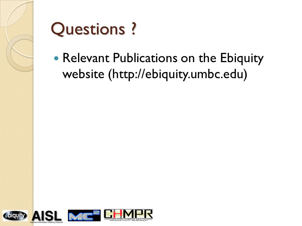 Questions ? Relevant Publications on the Ebiquity website (http://ebiquity.umbc.edu)