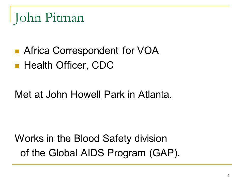 4 John Pitman Africa Correspondent for VOA Health Officer, CDC Met at John Howell Park in Atlanta.