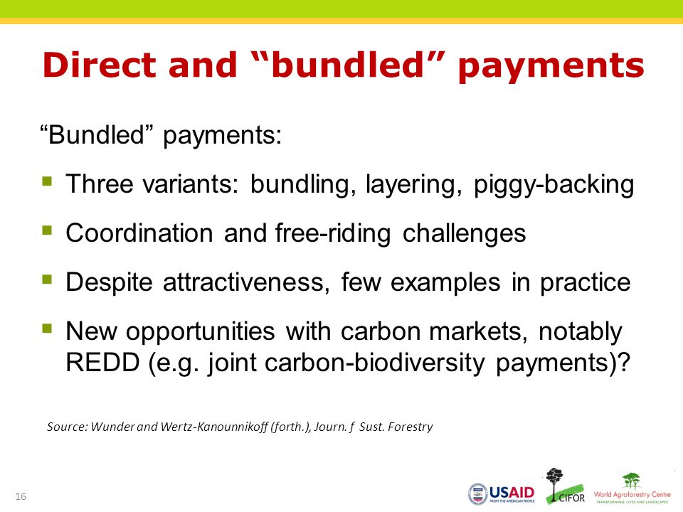 Direct and bundled payments Bundled payments: Three variants: bundling, layering, piggy-backing Coordination and free-riding challenges Despite attrac