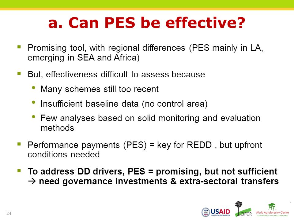 a. Can PES be effective? Promising tool, with regional differences (PES mainly in LA, emerging in SEA and Africa) But, effectiveness difficult to asse