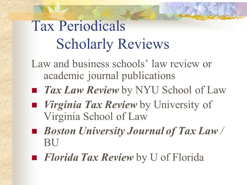 Tax Periodicals Annual Proceedings Annual tax professionals conferences NYU Institute on Federal Taxation University of Chicago Law Schools Annual Federal Tax Conference USCs Major Tax Planning Institute Tulane Tax Institute Penn State Tax Conference