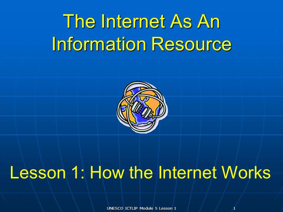 UNESCO ICTLIP Module 5 Lesson 122 How does the Internet work.