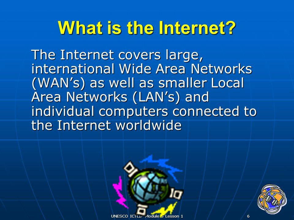UNESCO ICTLIP Module 5 Lesson 17 What is the Internet.