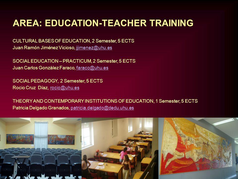 AREA: EDUCATION-TEACHER TRAINING GENERAL DIDACTICS, 1+2 Semester, 5+5 ECTS Jose Manuel Bautista Vallejo, bautista@uhu.esbautista@uhu.es PRACTICUM, 2 Semester, 5 ECTS María José Carrasco Macías, mjcarra@uhu.esmjcarra@uhu.es MATHEMATICS AND ITS DIDACTICS, 1 Semester, 5 ECTS José Carrillo Yánez, carrillo@uhu.escarrillo@uhu.es SOCIOLOGY OF THE FAMILY, 2 Semester, 5 ECTS Iván Rodríguez Pascual, ivan@uhu.esivan@uhu.es EUROPEAN FAMILIES AND SOCIETIES IN THE POST INDUSTRIAL AGE,1 Semester, 3 ECTS María Ángeles Escrivá, angeles.escriva@dstso.uhu.esangeles.escriva@dstso.uhu.es