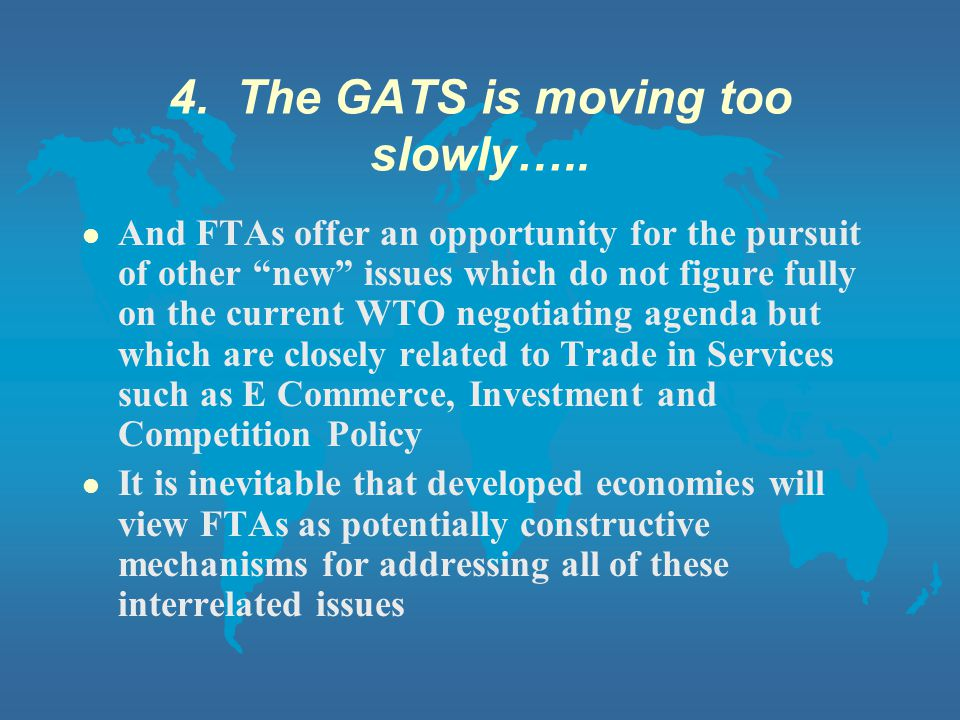 4. The GATS is moving too slowly…..