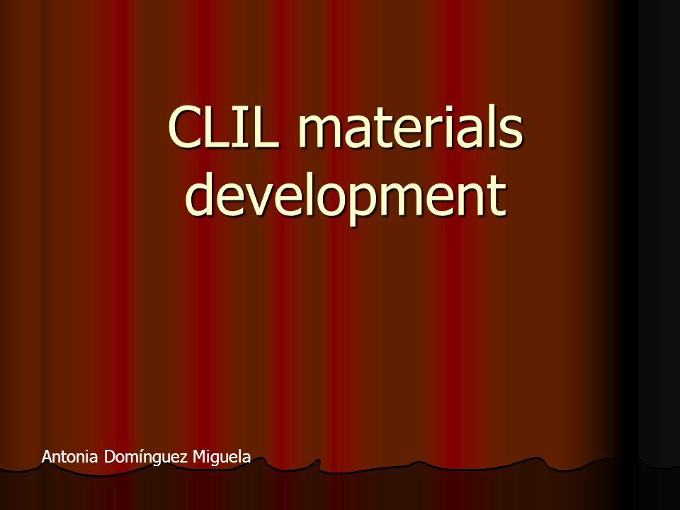 CLIL materials development Antonia Domínguez Miguela