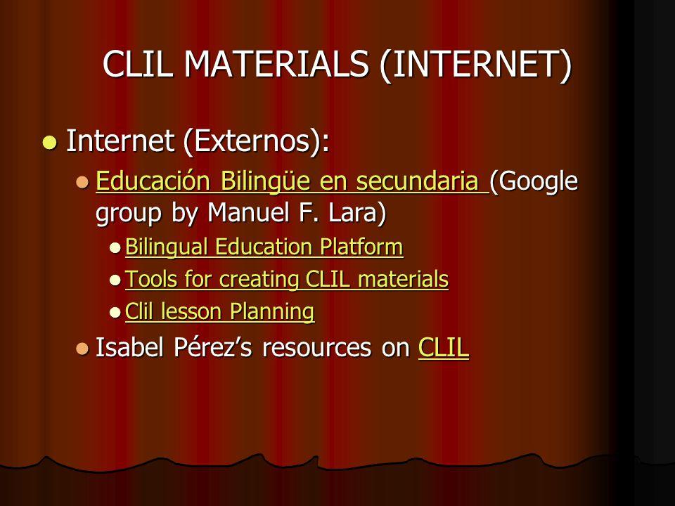 CLIL MATERIALS (INTERNET) Internet (Externos): Internet (Externos): Educación Bilingüe en secundaria (Google group by Manuel F.
