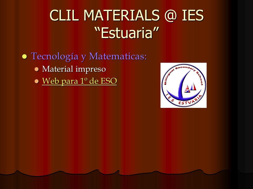 CLIL MATERIALS @ IES Estuaria Tecnología y Matematicas: Tecnología y Matematicas: Material impreso Material impreso Web para 1º de ESO Web para 1º de ESO Web para 1º de ESO Web para 1º de ESO