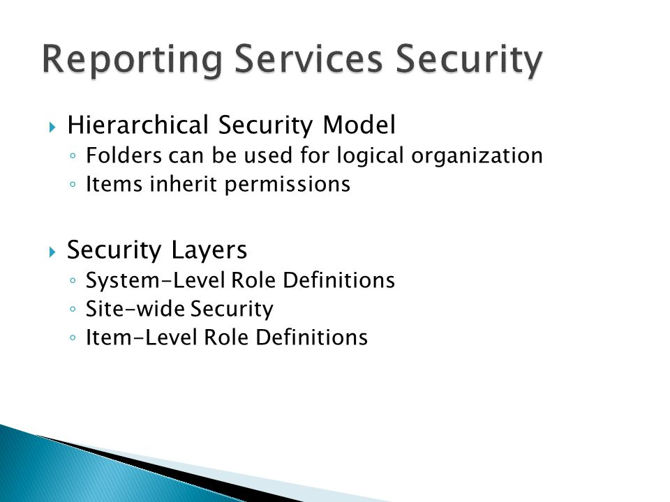 Hierarchical Security Model Folders can be used for logical organization Items inherit permissions Security Layers System-Level Role Definitions Site-