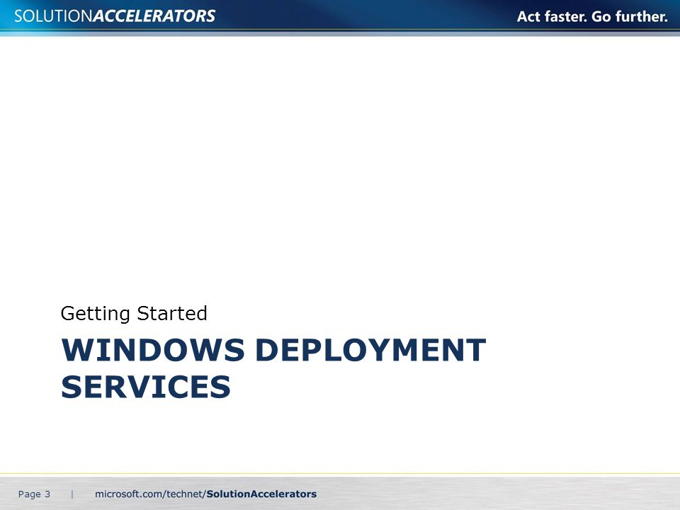Conclusion Carefully consider infrastructure requirements for Windows Deployment Services.
