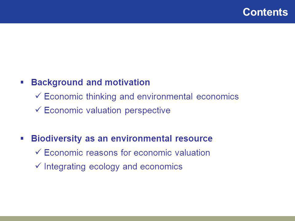 Economic Valuation of Ecosystem Services and Biodiversity Conservation: a multidisciplinary approach Paulo A.L.D.