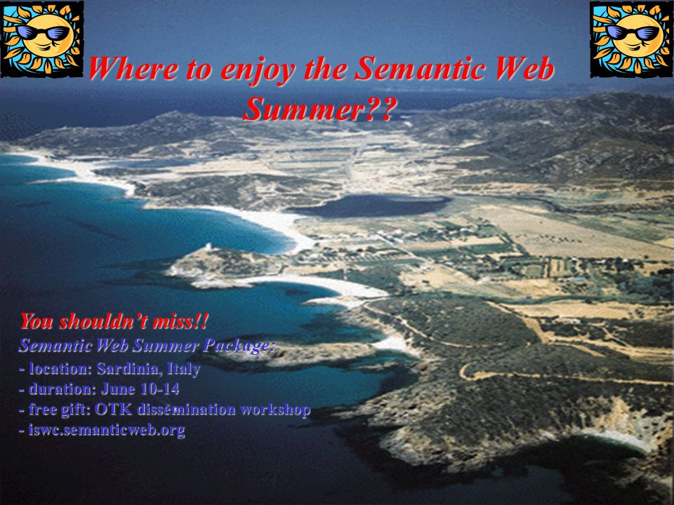 39 Where to enjoy the Semantic Web Summer . You shouldnt miss!.