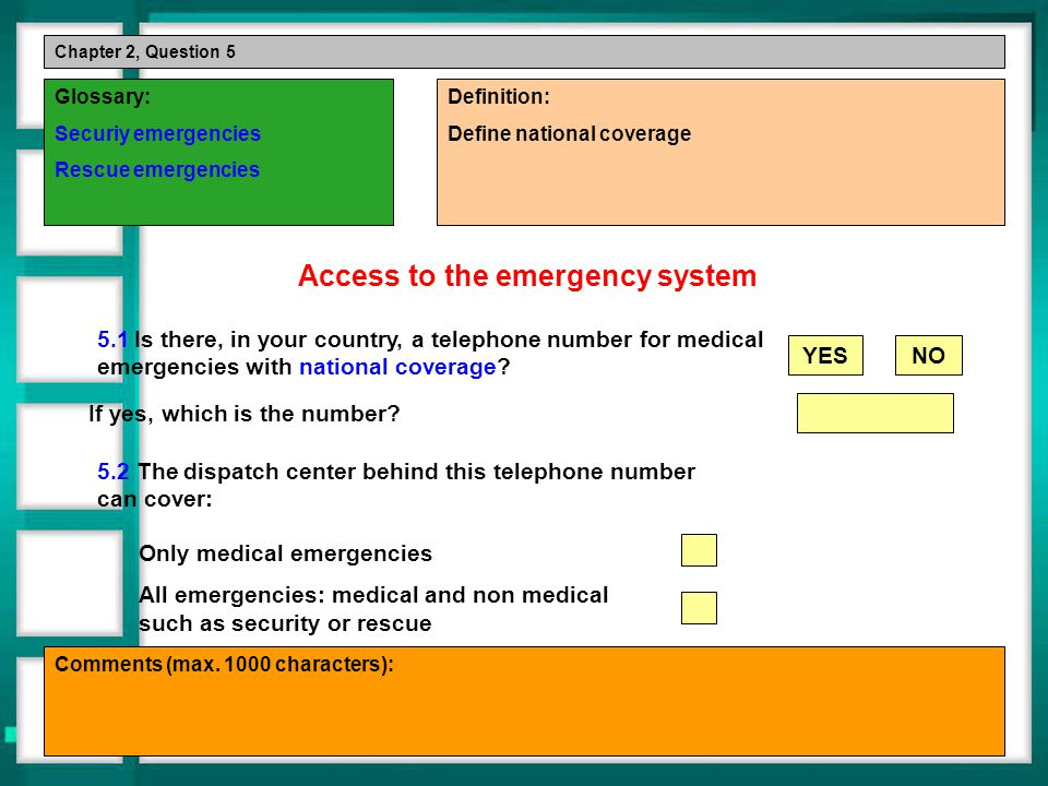 Chapter 2, Question 5 Glossary: Securiy emergencies Rescue emergencies Definition: Define national coverage Comments (max.